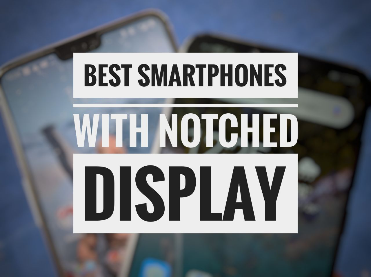 Best Smartphones with Notch