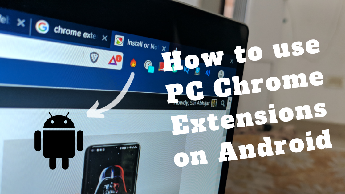 PC Chrome extensions on Android